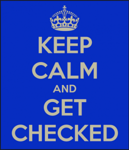 Keep Calm and Get Checked